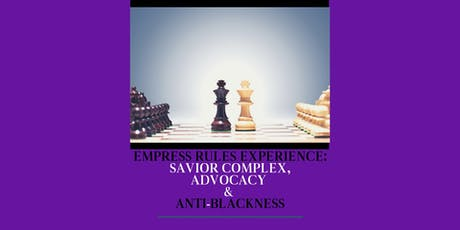 Equitable Leadership: Savior Complex, Advocacy and Anti-Blackness tickets