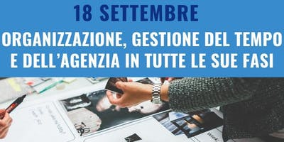 FIAIP ROMA EVENTO FORMATIVO GRATUITO 18 SETTEMBRE 2019 - ORGANIZZAZIONE, GESTIONE DEL TEMPO E DELL'AGENZIA IN TUTTE LE SUE FASI