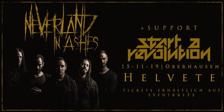 NEVERLAND IN ASHES + START A REVOLUTION - Oberhausen/Helvete Tickets