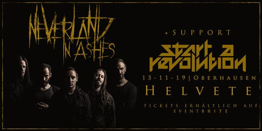 NEVERLAND IN ASHES + START A REVOLUTION - Oberhausen/Helvete