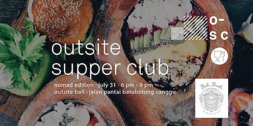 Outsite Supper Club Bali // Nomad Edition