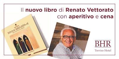 Il nuovo libro di Renato Vettorato con aperitivo e cena
