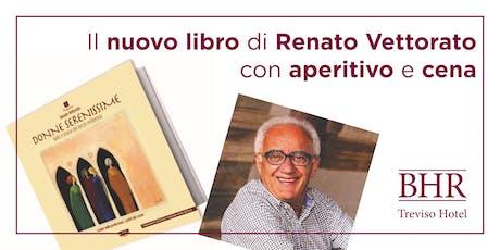Il nuovo libro di Renato Vettorato con aperitivo e cena biglietti