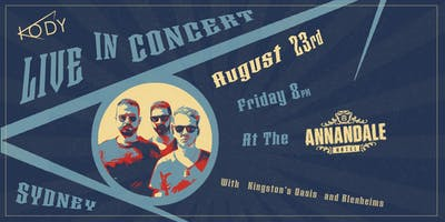 KODY: LIVE IN CONCERT-Annandale Hotel (Free with Ticket Registration Below)