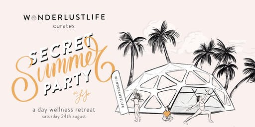 Secret Summer Party | A Day Wellness Retreat