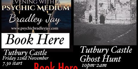 AN EVENING OF PSYCHIC MEDIUM & GHOST HUNT AT TUTBURY CASTLE 22/11/2019 tickets