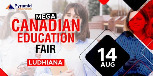 Mega Canadian Education Fair 2019 - Ludhiana