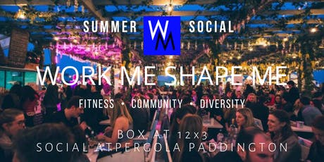 Work Me Shape Me Summer Special: Box at 12x3 and Social at Pergola Rooftop  tickets