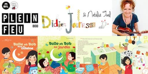 Plein feu sur les éd. Didier Jeunesse & Natalie Tual