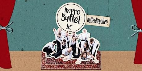 ImproBuffet - Improtheater mit holterdipolter! Tickets