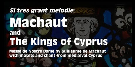 Machaut and the Kings of Cyprus performed by Trio Mediaeval and John Potter tickets