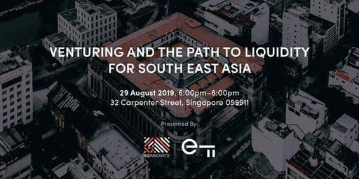 Venturing and the Path to liquidity for South East Asia