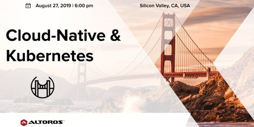 Cloud-Native and Kubernetes meetup in Silicon Valley