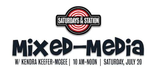 Saturdays at the Station:  Mixed-Media