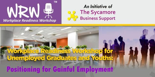 Workplace Readiness  Workshop for Unemployed Graduates Youths & Job Seekers