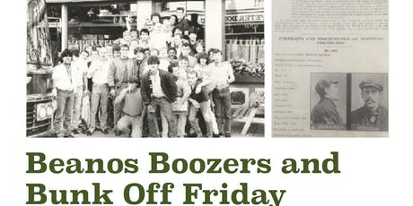 Beanos Boozers and Bunk Off Friday tickets