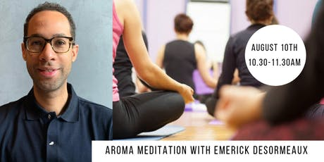 Aroma Meditation with Emerick Desormeaux  tickets