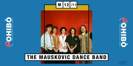 The Mauskovic Dance Band in concerto all'Ohibò (Milano) biglietti