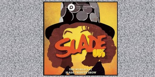 LTH Live! and Purple Tangerine Promotions present SLADE UK