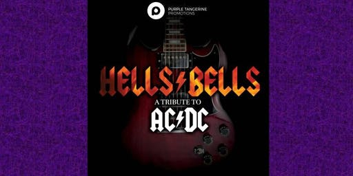 LTH Live! and Purple Tangerine Promotions present Hells Bells