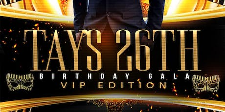 "TAY's 26th Bday GALA ""VIP EDITION"" tickets"
