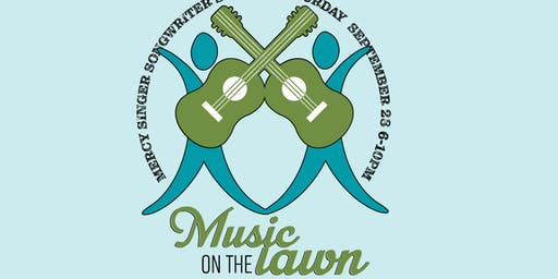 Mercy Singer Songwriter Series - Music on the Lawn