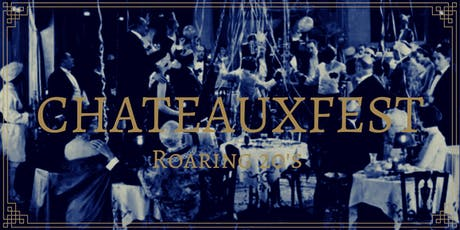 Chateaux Fest: The Roaring 20s  tickets