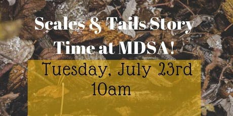 Scales and Tails Storytime at MDSA! tickets
