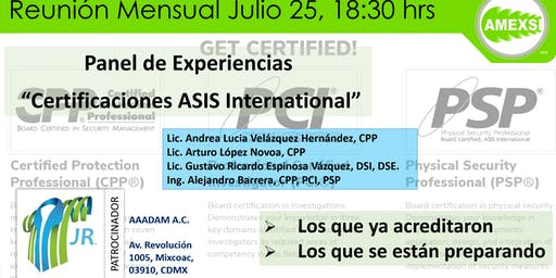 "Sesión Mensual AMEXSI Julio 2019, Panel de experiencias ""Certificaciones ASIS International"""