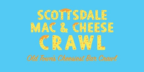 Scottsdale Mac & Cheese Crawl - Old Town's Cheesiest Bar Crawl! tickets