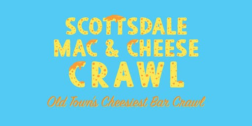 Scottsdale Mac & Cheese Crawl - Old Town's Cheesiest Bar Crawl!