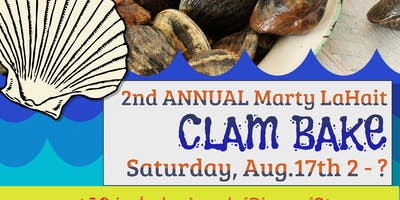 2nd Annual Marty LaHait CLAM BAKE