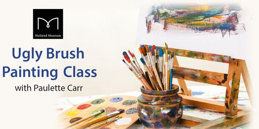 Ugly Brush Painting Class with Paulette Carr