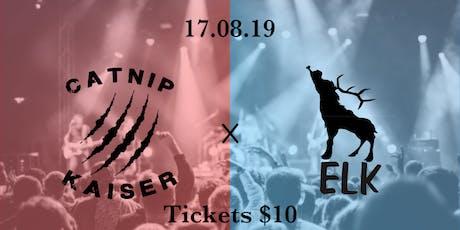 Catnip Kaiser and ELK tickets
