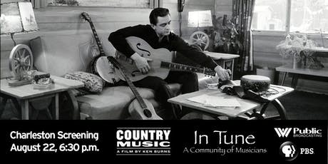 Charleston Screening - 'Country Music: A Film by Ken Burns' & 'In Tune: A Community of Musicians' tickets
