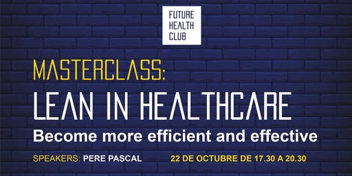 Masterclass: Lean in Healthcare - Become more efficient and effective