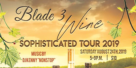 Blade 3 Wine Sophisticated Tour 2019 tickets