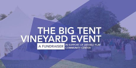 The Big Tent Vineyard Event tickets