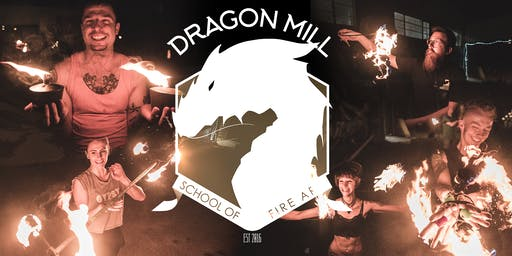 Dragon Mill - School of Fire Art | Term 4 2019