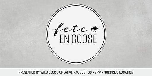 Fete en Goose