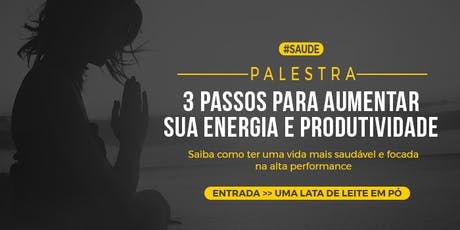 [FORTALEZA/CE] Palestra 3 Passos Para Aumentar Sua Energia e Produtividade ingressos