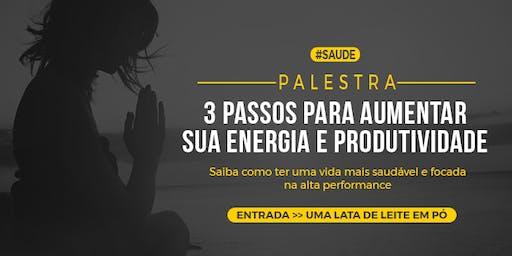 [FORTALEZA/CE] Palestra 3 Passos Para Aumentar Sua Energia e Produtividade