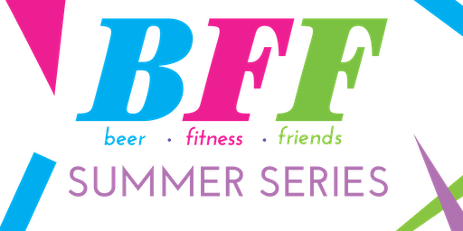 Beer. Fitness. Friends Summer Series at Four Corners