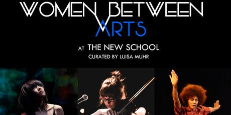 Women Between Arts | The New School | O E / Maccabee / Chi tickets