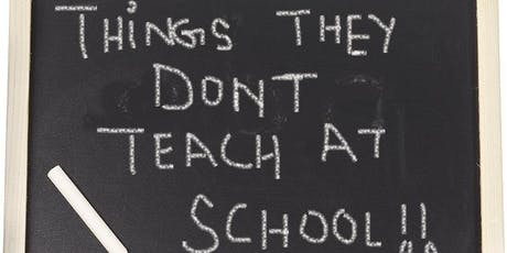 What They Don't Teach Your Kids At School tickets