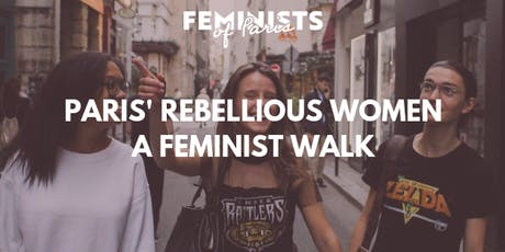 Paris' rebellious women: a feminist walk  billets