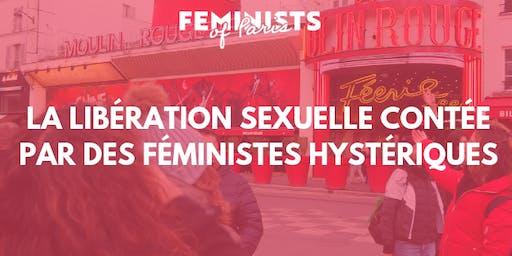 La libération sexuelle contée par des féministes hystériques
