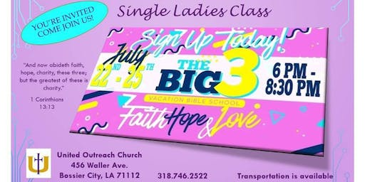 "UOC Single Ladies Class - ""The Big 3"" Faith Hope & Love"