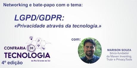 Confraria de Tecnologia RS - LGPD/GDPR: Privacidade através da tecnologia ingressos