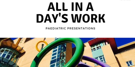 All in a Day's Work: Paediatric Presentations  tickets
